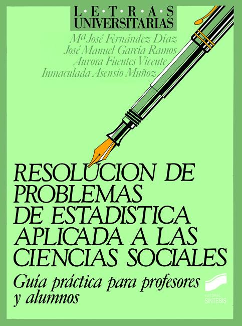 Resolución de problemas de estadística aplicada a las ciencias sociales. Guía didáctica para profesores y alumnos