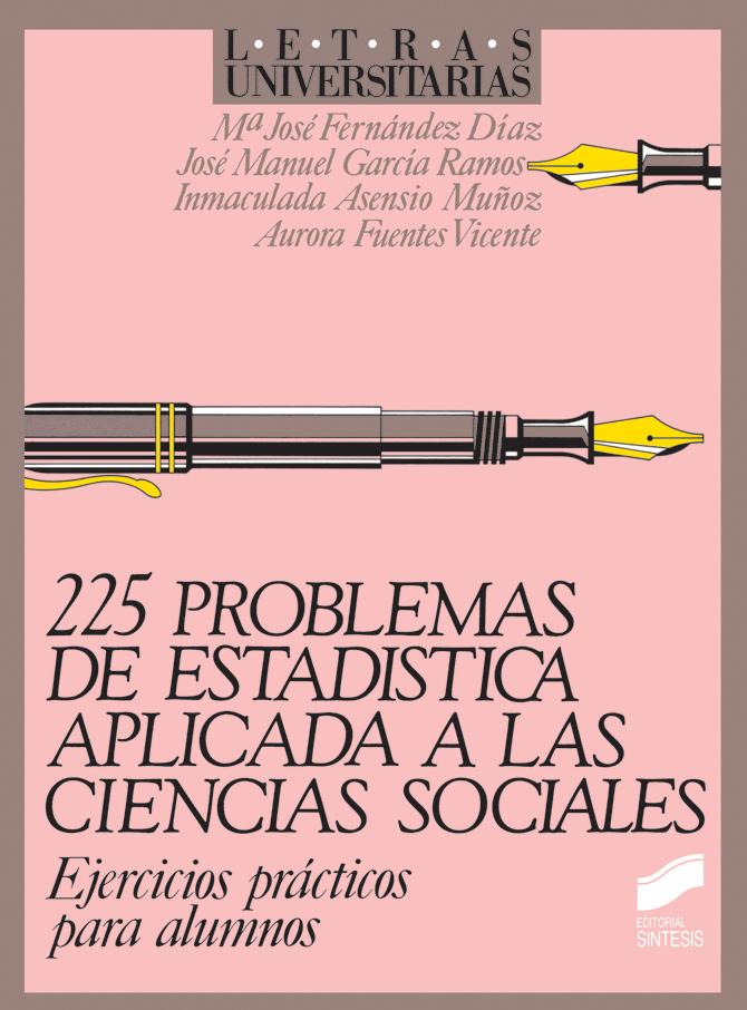 225 problemas de estadística aplicada a las ciencias sociales. Ejercicios prácticos para alumnos