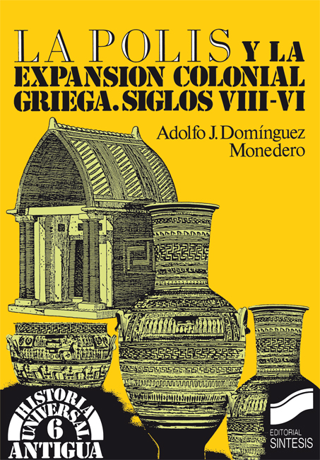 La polis y la expansión colonial griega. Siglos viii-vi