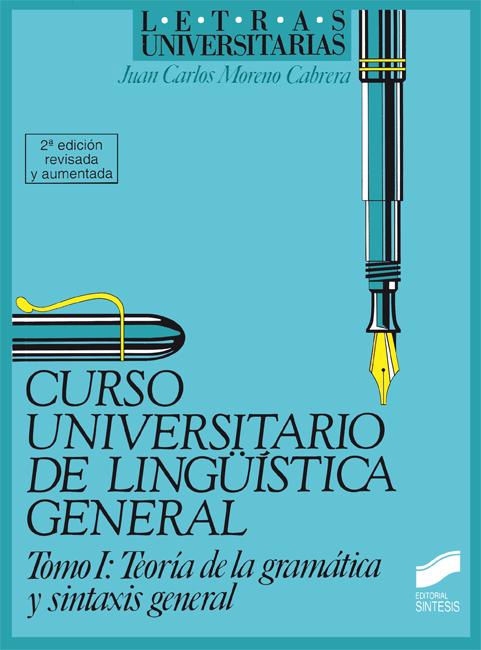 Curso universitario de lingüística general. Vol. I. Teoría de la gramática y sintaxis general (2.a edición corregida y aumentada)