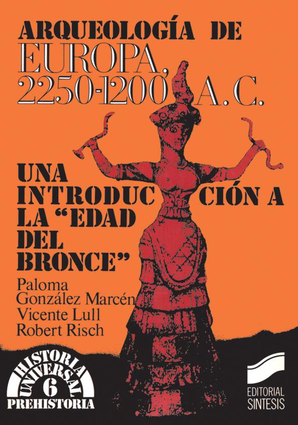 Arqueología de Europa. 2250-1200 a. de C. Una introducción a la Edad del Bronce