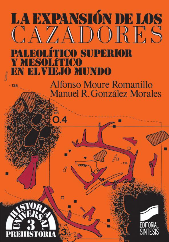 La expansión de los cazadores. Paleolítico Superior y Mesolítico en el Viejo Mundo