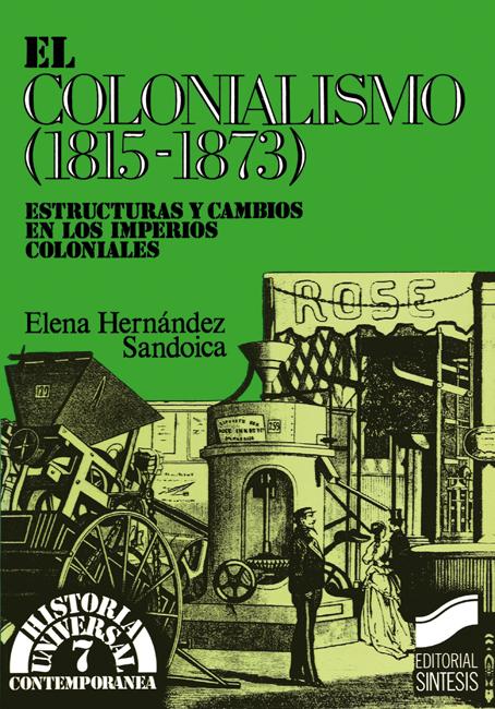 El colonialismo (1815-1873). Estructuras y cambios en los imperios coloniales