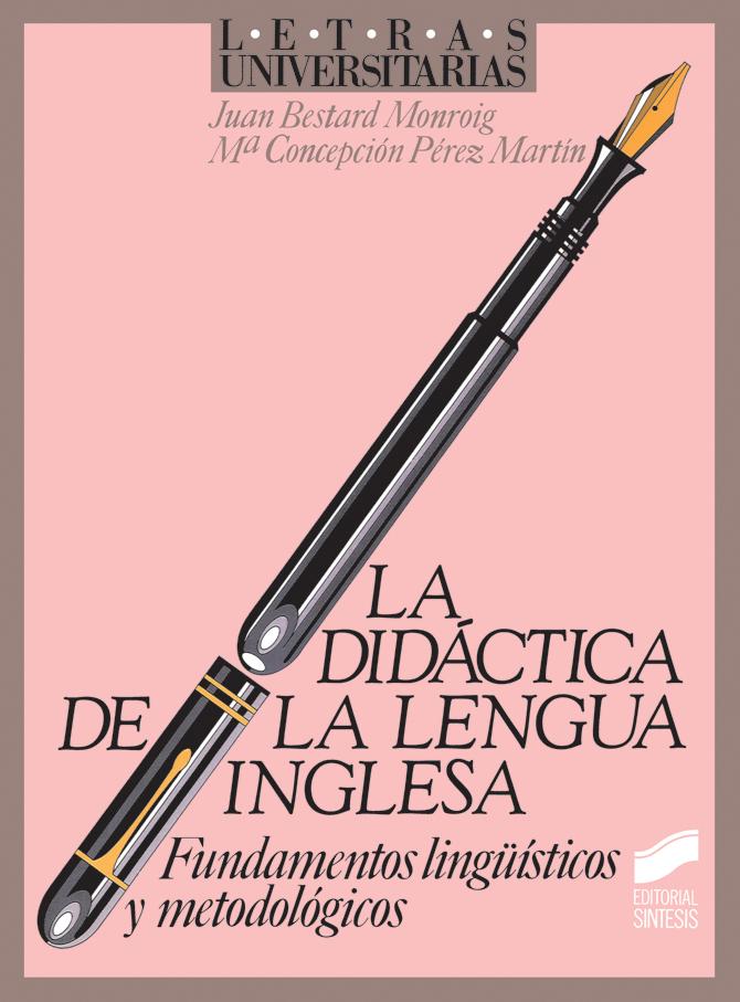 La didáctica de la lengua inglesa. Fundamentos lingüísticos y metodológicos