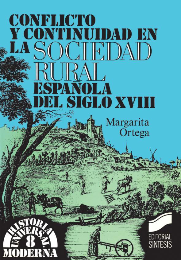 Conflicto y continuidad en la sociedad rural española del siglo XVIII
