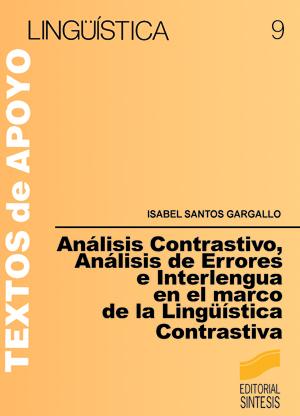 Análisis Contrastivo. Análisis de Errores e Interlengua