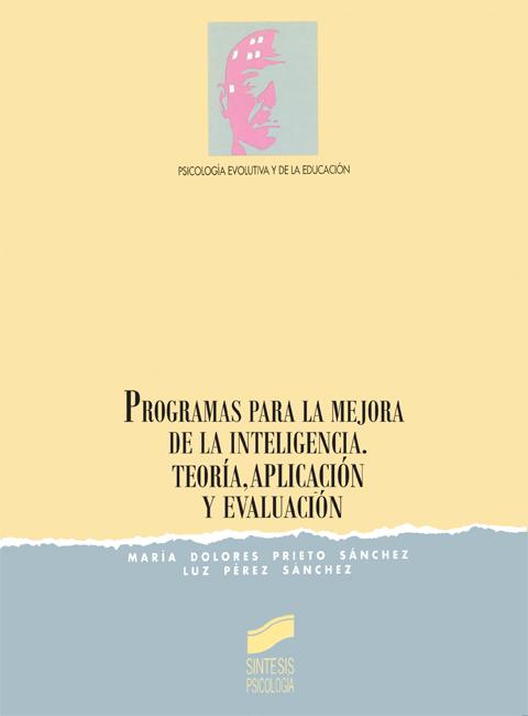 Programas para la mejora de la inteligencia. Teoría, aplicación y evaluación
