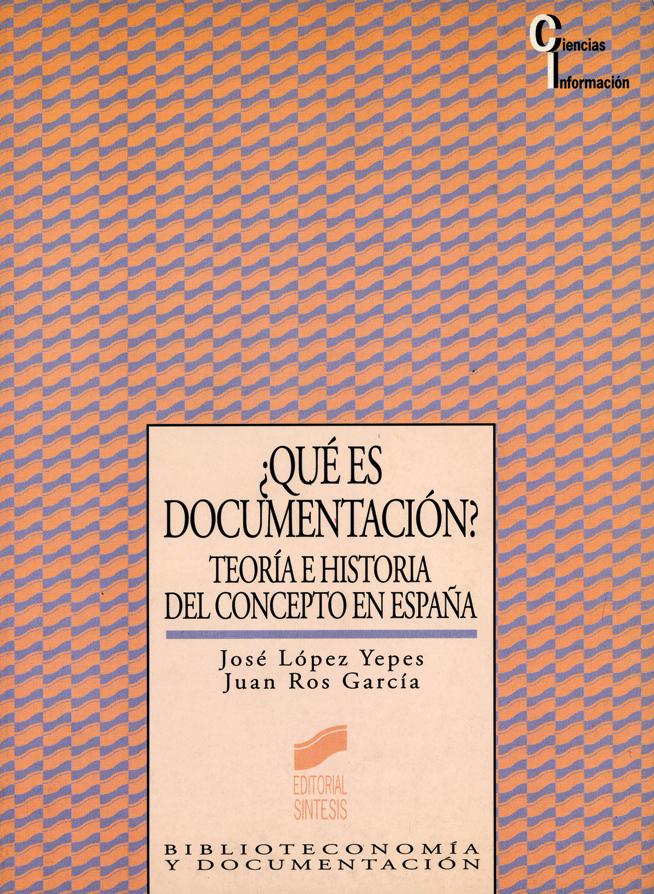 ¿Qué es documentación? Teoría e historia del concepto en España