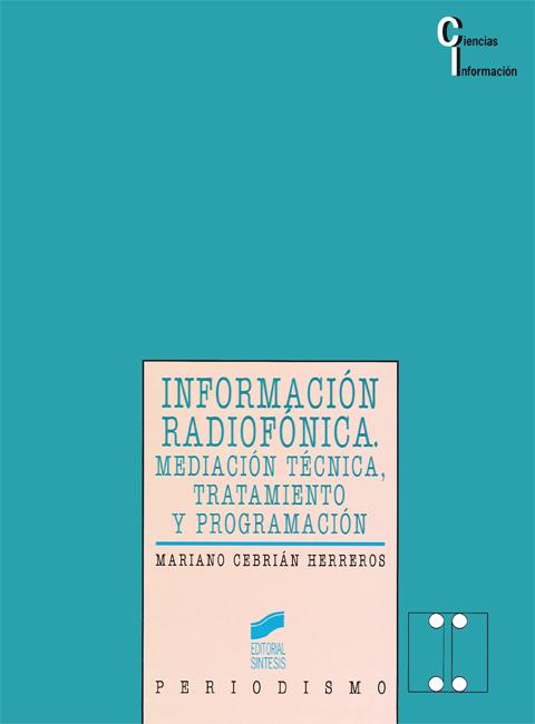 Información radiofónica. Mediación técnica, tratamiento y programación