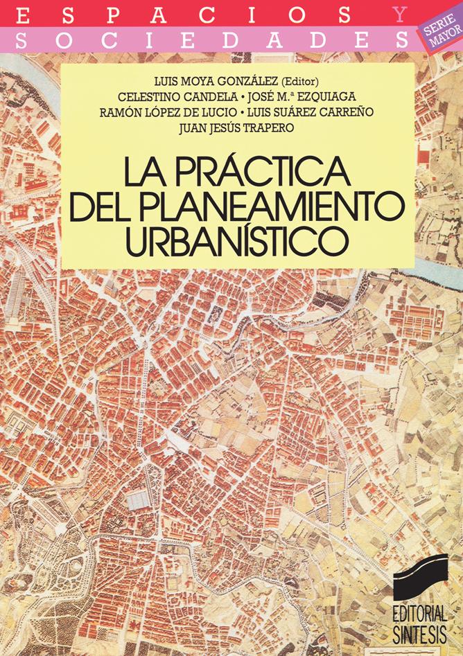 La práctica del planeamiento urbanístico