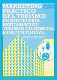 Marketing práctico del turismo de recepción en Europa. Hostelería, restauración, turismo comercial e institucional
