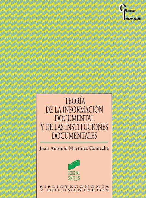 Teoría de la información documental y de las instituciones documentales