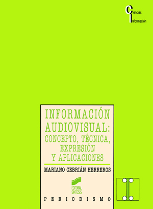 Información audiovisual: Concepto, técnica, expresión y aplicaciones