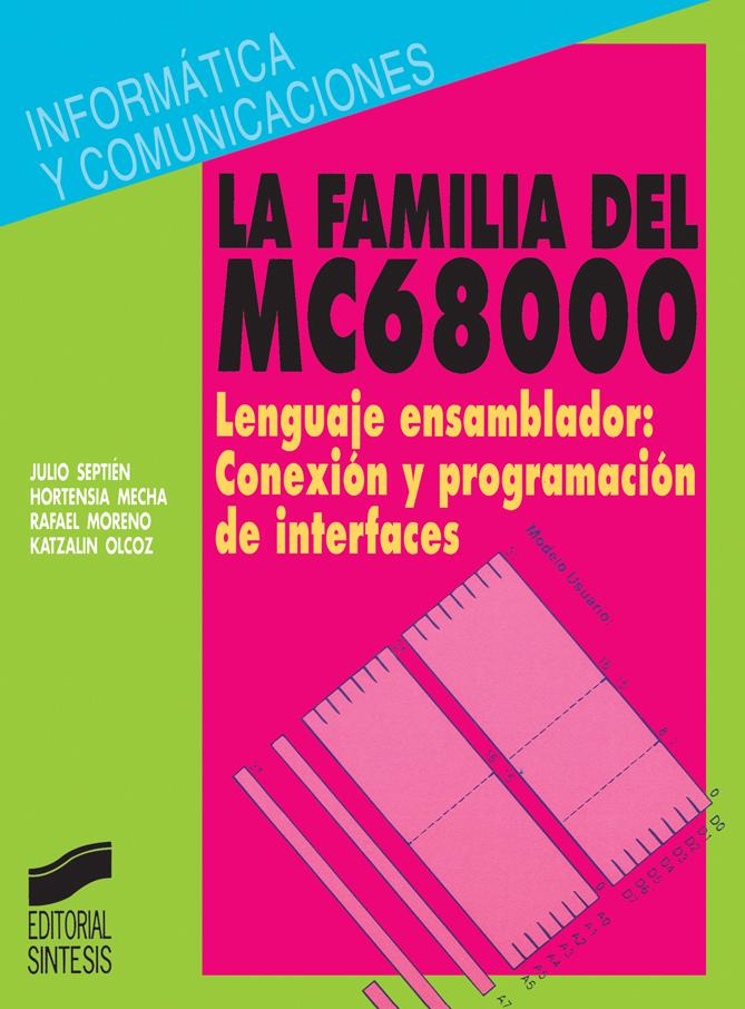 La familia del MC68000. Lenguaje ensamblador. Conexión y programación de interfaces