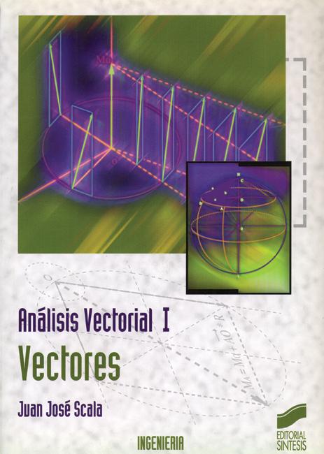 Análisis vectorial. Vol. I: Vectores