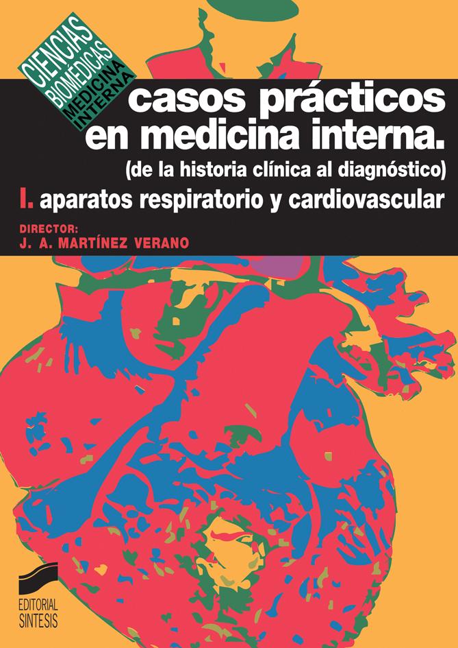 Casos prácticos en medicina interna. Vol. I: Aparatos respiratorio y cardiovascular