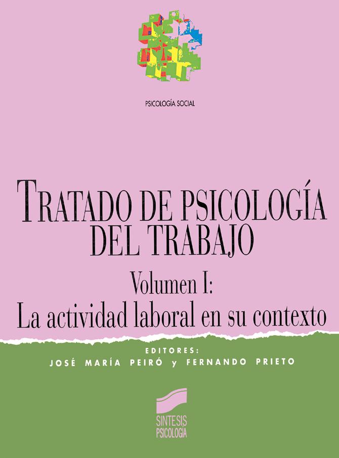 Tratado de psicología del trabajo. Vol. I: La actividad laboral en su contexto