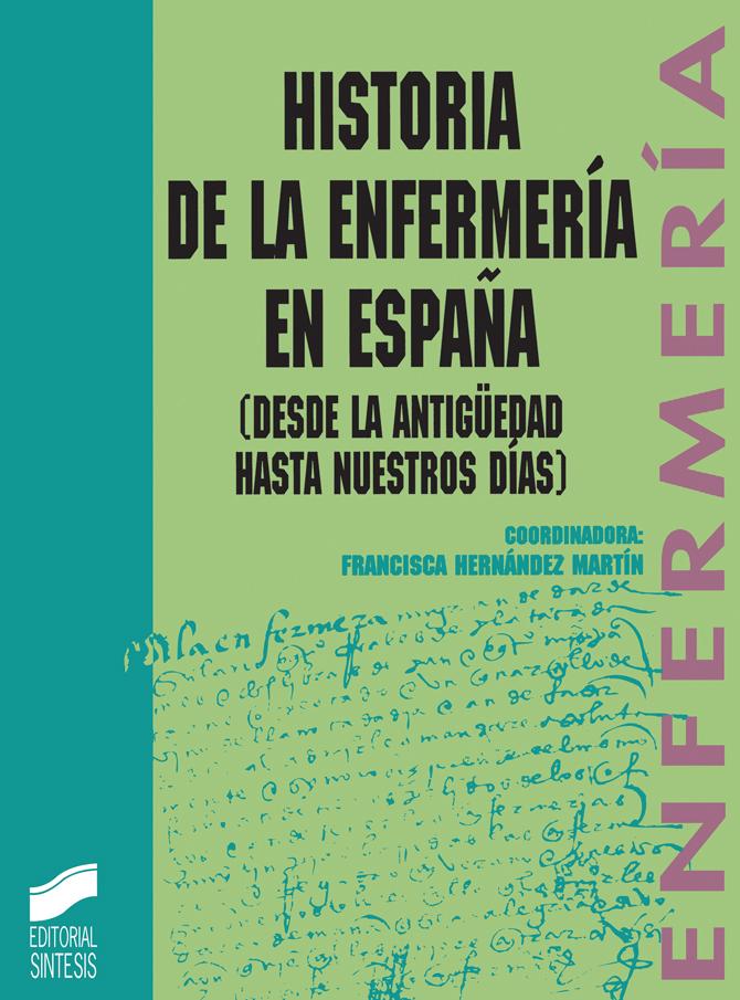 Historia de la enfermería española. Desde los orígenes hasta nuestros días