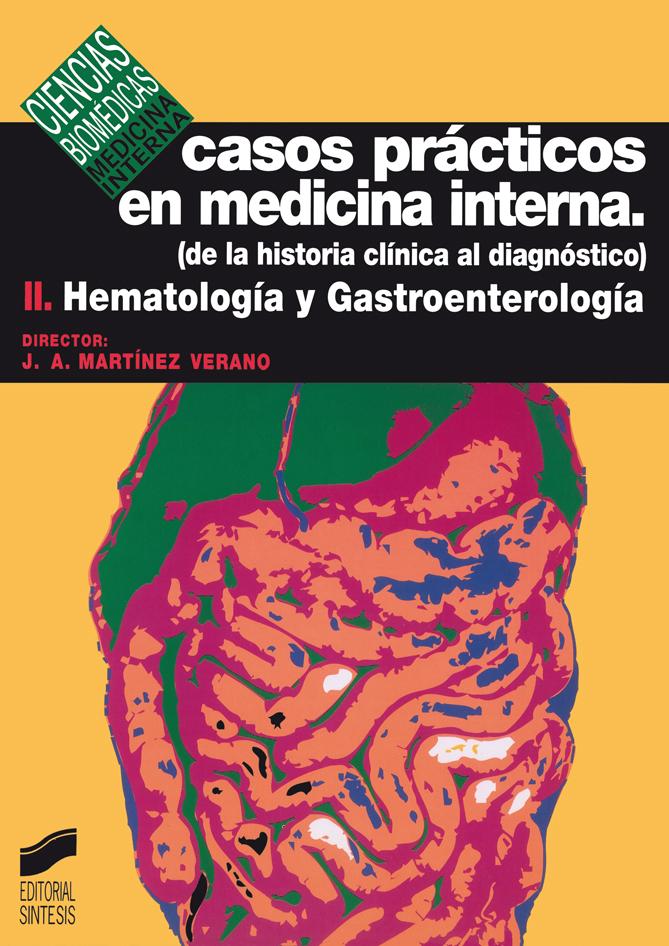 Casos prácticos en medicina interna. Vol. II: Hematología y gastroenterología