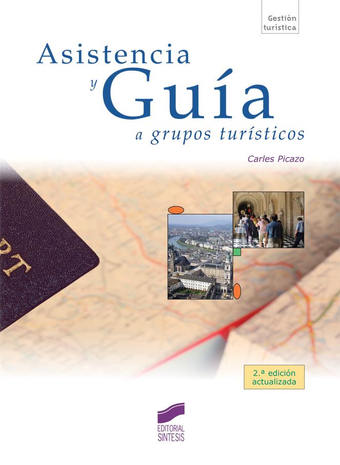 Asistencia y guía a grupos turísticos (2.ª edición)