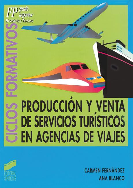 Producción y venta de servicios turísticos en Agencias de Viajes