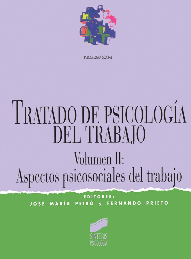 Tratado de psicología del trabajo. Vol. II: Aspectos psicosociales del trabajo
