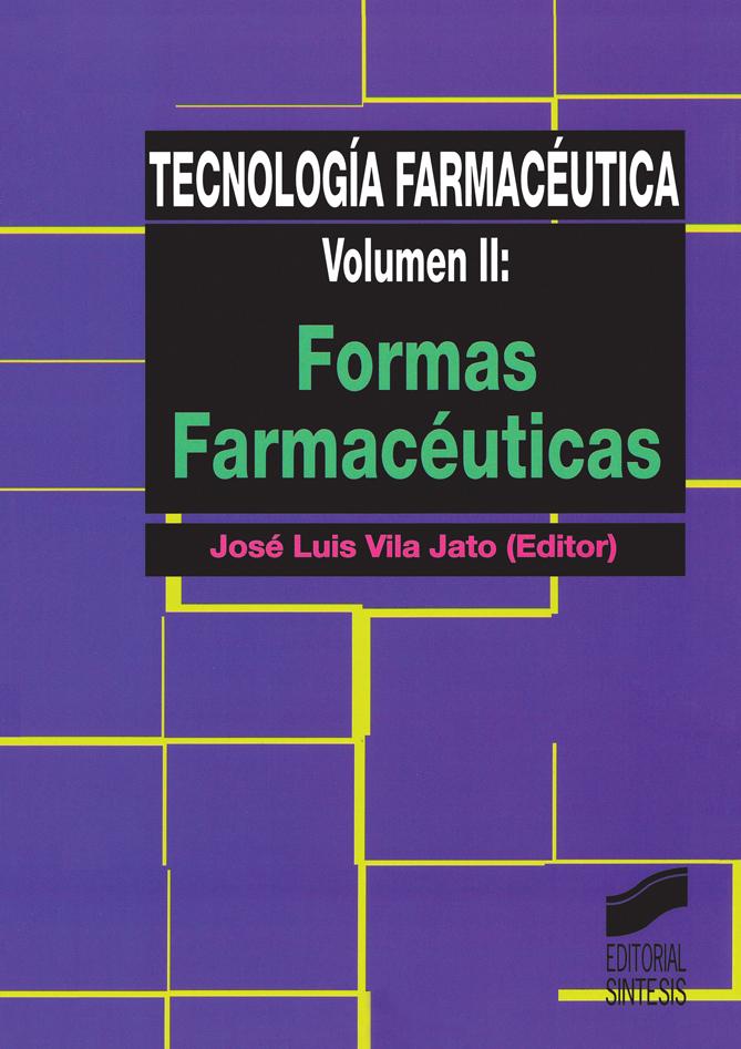 Tecnología farmacéutica. Vol. II: Formas farmacéuticas