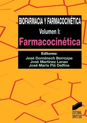 Biofarmacia y farmacocinética. Vol. I: Farmacocinética