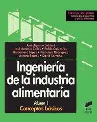 Ingeniería de la Industria Alimentaria. Vol. I: Conceptos básicos