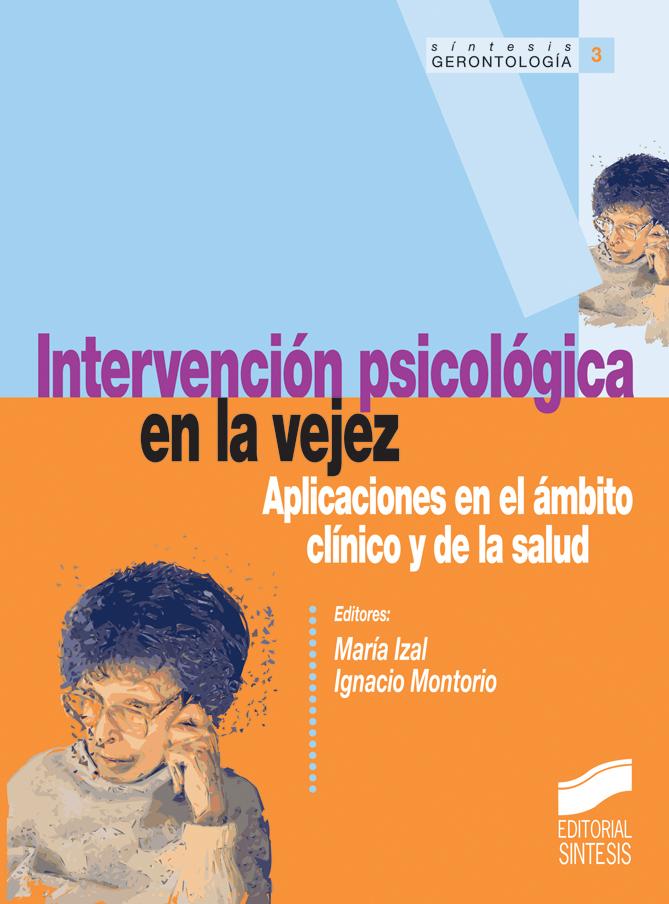Intervención psicológica en la vejez. Aplicaciones en el ámbito clínico y de la salud