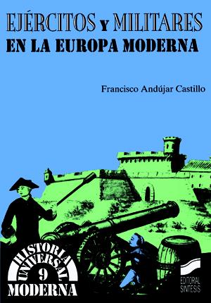 Ejércitos y militares en la Europa Moderna