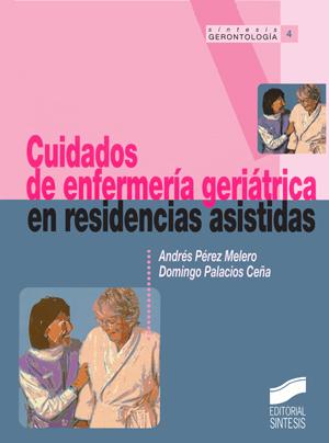 Cuidados de enfermería geriátrica en residencias asistidas