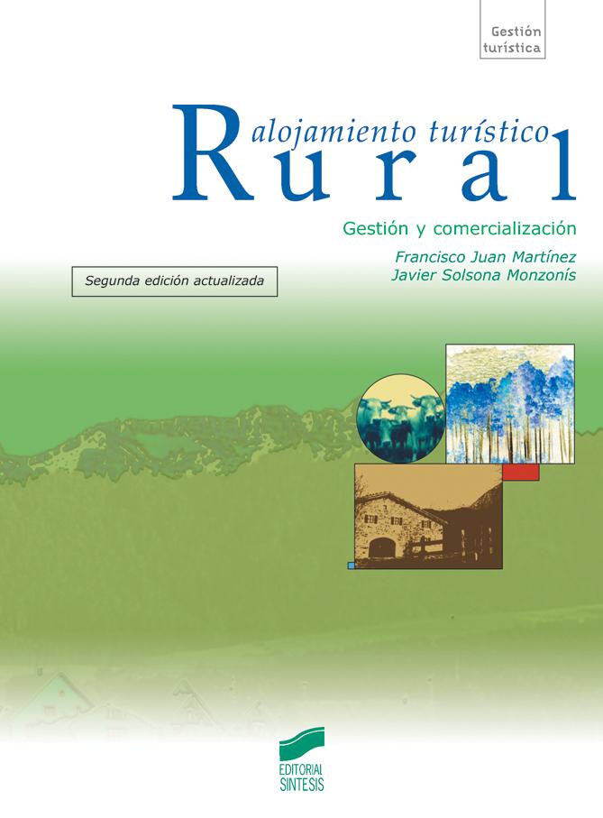Alojamiento turístico rural. Gestión y comercialización (Segunda edición actualizada)