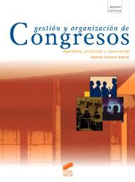 Gestión y organización de congresos. Operativa, protocolo y ceremonial