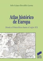 Atlas Histórico de Europa. Desde el Paleolítico hasta el siglo xx