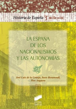 La Espa�a de los nacionalismos y las autonom�as