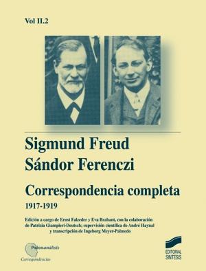 Correspondencia completa de Sigmund Freud y S�ndor Ferenczi. Vol. II-2 (1917-1919)