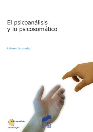 El psicoanálisis y lo psicosomático