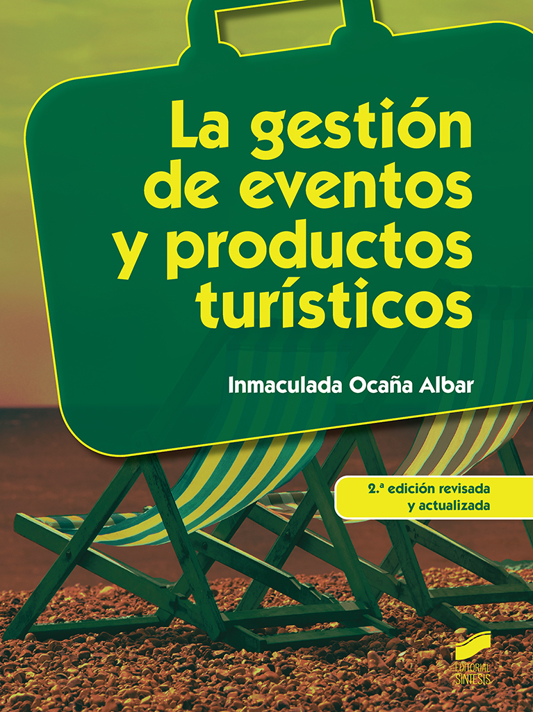 La gestión de eventos y productos turísticos (2.ª edición revisada y actualizada)