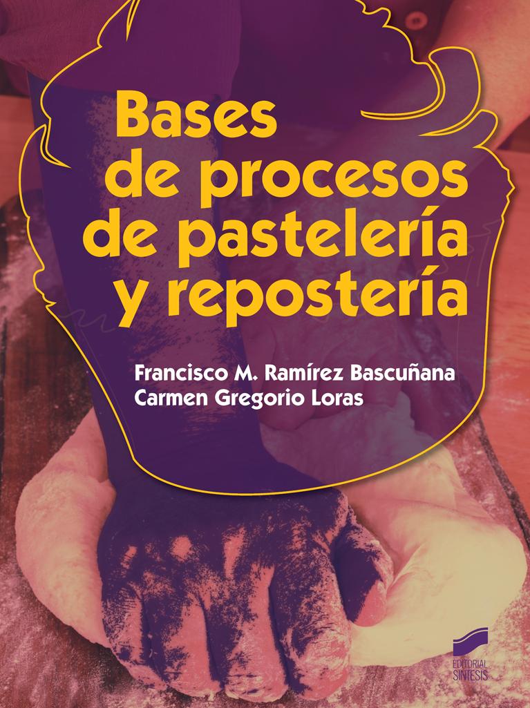 Bases de procesos de pastelería y repostería