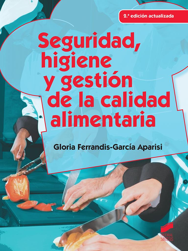 Seguridad, higiene y gestión de la calidad alimentaria (2.ª edición actualizada)