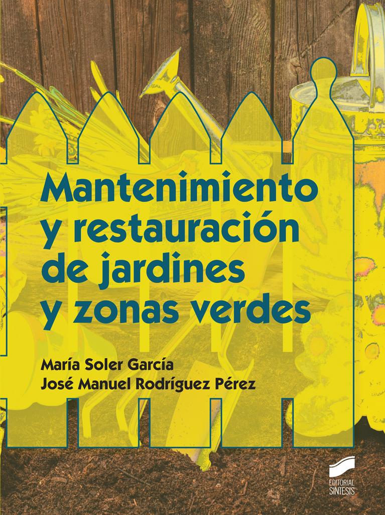 Mantenimiento y restauración de jardines y zonas verdes