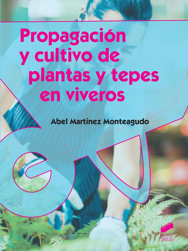 Propagación y cultivo de plantas y tepes en viveros