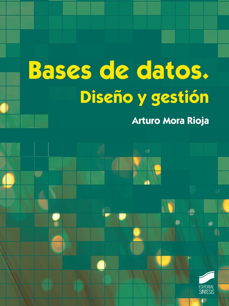 Bases de datos. Diseño y gestión