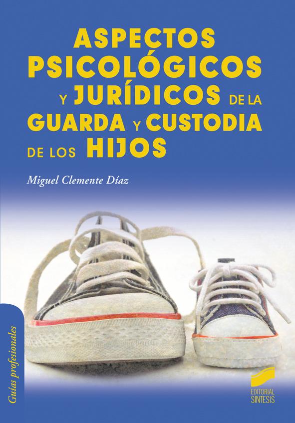 Aspectos psicológicos y jurídicos de la guarda y custodía de los hijos