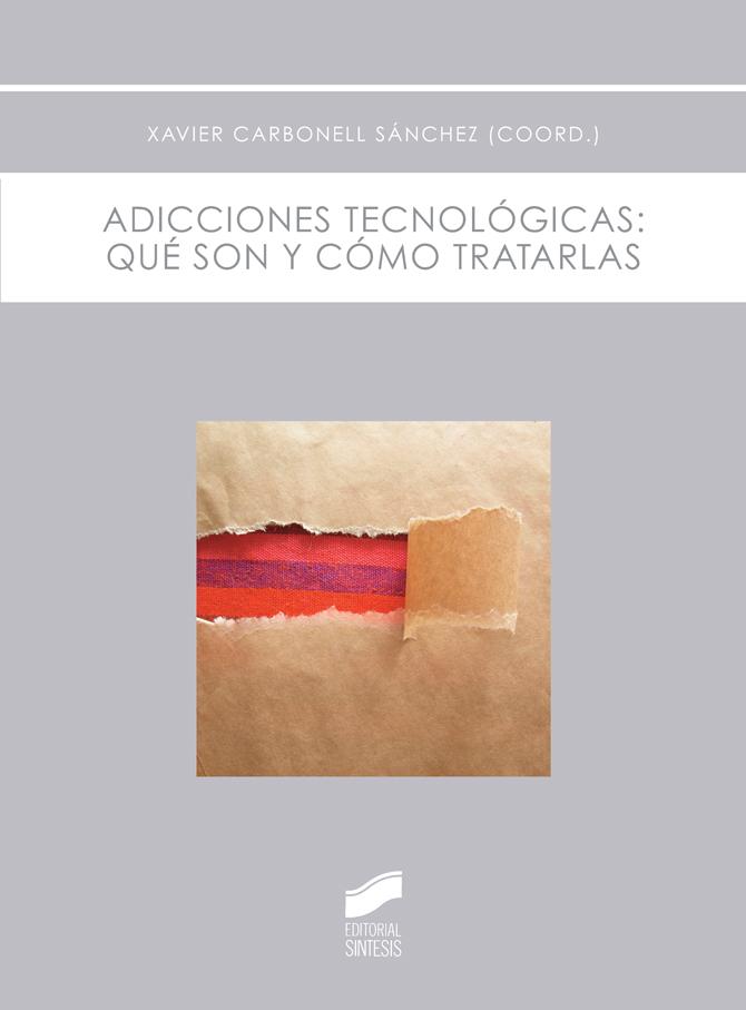 Adicciones tecnológicas: qué son y cómo tratarlas