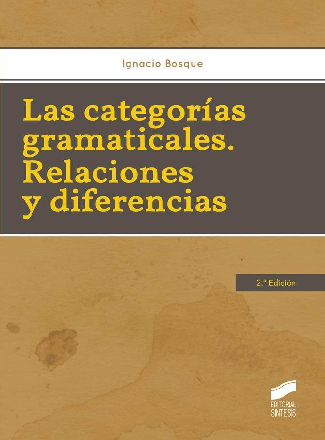 Las categorías gramaticales. Relaciones y diferencias (2.ª edición)