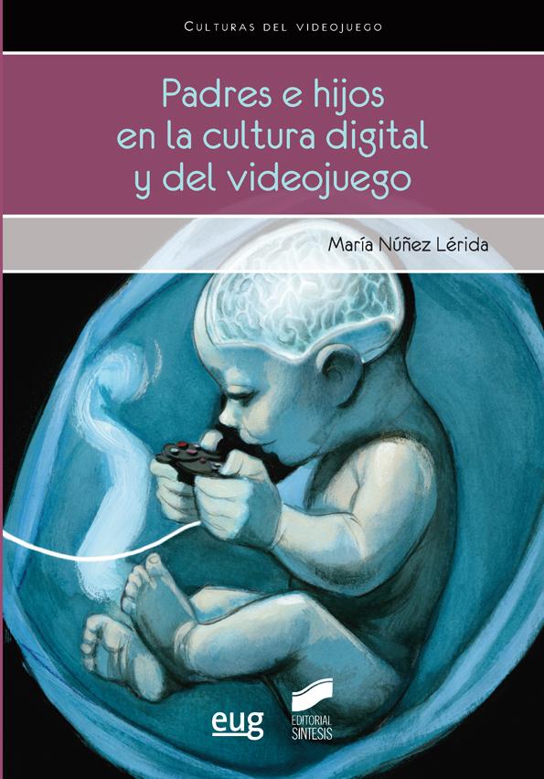 Padres e hijos en la cultura digital y del videojuego