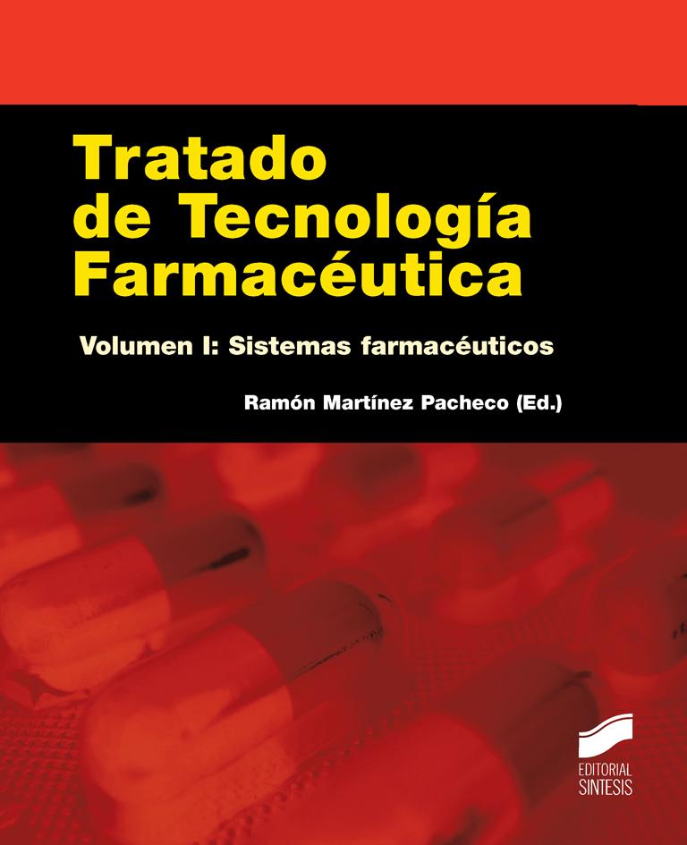 Tratado de Tecnolog�a Farmac�utica. Volumen I: Sistemas farmac�uticos