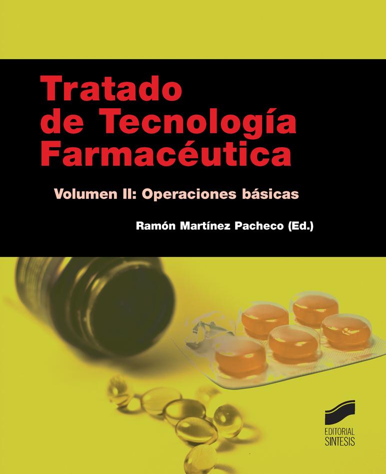 Tratado de Tecnolog�a Farmac�utica. Volumen II: Operaciones b�sicas